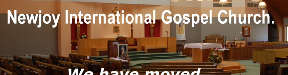 Church Blog | Newjoy International Gospel Church